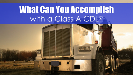 silver rig with text what can you accomplish with a class A CDL