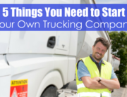 man in front of white rig with text five things you need to start your own trucking company