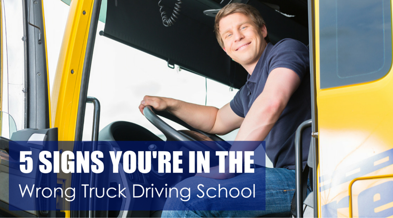 5 Signs You're in the Wrong Truck Driving School