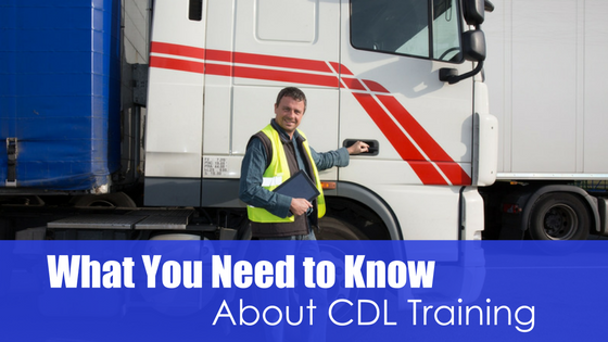 man in front of truck with text what you need to know about CDL training
