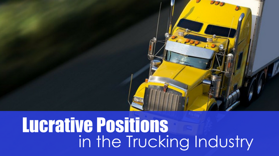 Yellow semi with text lucrative positions in the trucking industry