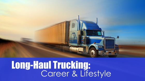 Semi-Truck on highway with text long-haul trucking: career and lifestyle