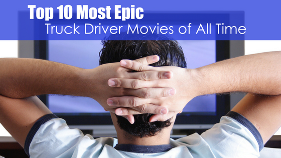 Man watching tv with text top ten most epic truck driver movies of all time