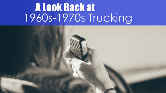 hand holding radio receiver with text a look back at 1960s - 1970s trucking