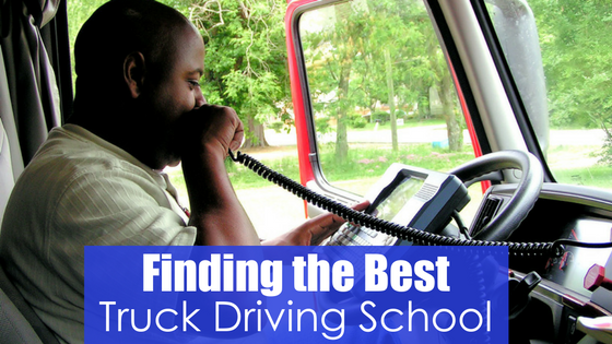 man cab of truck on the radio with text finding the best truck driving school